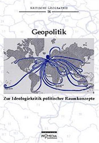 Geopolitik: Zur Ideologie politischer Raumkonzepte (Edition Forschung)