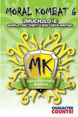 Facilitator's Manual MORAL KOMBAT 6: Shoplifting and Theft (MORAL KOMBAT Facilitator's Manual) (Volume 6) pdf epub