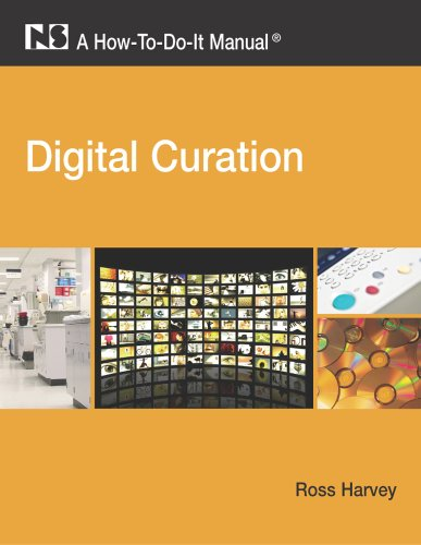 Digital Curation: A How-To-Do-It Manual (How-To-Do-It Manuals (Numbered))