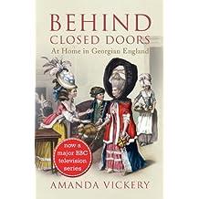 Behind Closed Doors: At Home in Georgian England