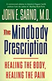 img - for The Mindbody Prescription: Healing the Body, Healing the Pain by John E. Sarno (1998-04-01) book / textbook / text book