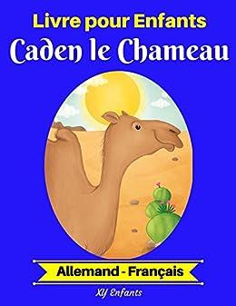 Livre Pour Enfants Caden Le Chameau Allemand Francais