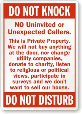 do not knock no uninvited or unexpected callers this is private
