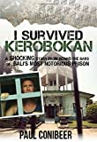 I Survived Kerobokan: A shocking story from behind the bars of Bali's most notorious prison