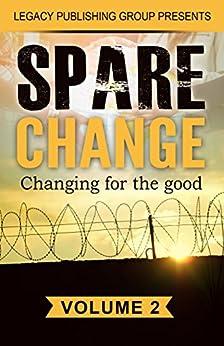Spare Change: Changing for the good by [Thierno, Barry, Brambila, Jose, Bush, Giovanni, Lara, Joceline, Nesby, Demitri, Quiroz, Daniel, Young, Orlondo, Kirkwood, Quintel]