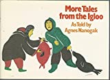 img - for More Tales From the Igloo by Nanogak (1999-07-01) book / textbook / text book