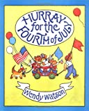 Hurray for the Fourth of July, Wendy Watson, 0618040366