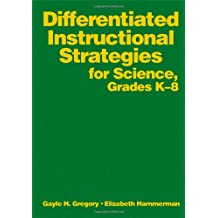 Differentiated Instructional Strategies for Science: Grades K-8