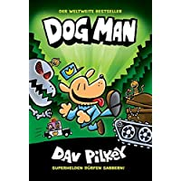 Dog Man 2: Von der Leine gelassen: Kinderbücher ab 8 Jahre (DogMan Reihe)