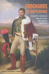 Grognards de Haute-Marne : Conscrits et volontaires dans les armées de Napoléon (1804-1815)