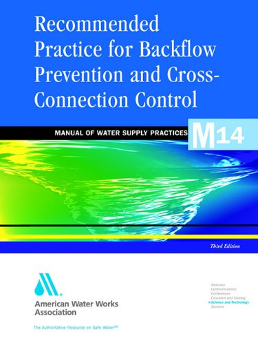 Plumbing Cross Connection - Recommended Practice for Backflow Prevention & Cross-Connection Control, (M14) (Awwa Manual, M14)