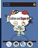 Adrian und Super-A gehen schlafen und fliegen ins All: Fähigkeiten für Kinder mit Autismus und ADHS (German Edition)