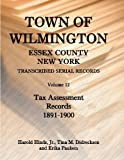Town of Wilmington, Essex County, New York, Transcribed Serial Records, Harold Hinds and Tina M. Didreckson, 0788445464