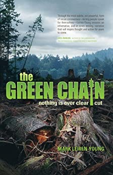 The Green Chain: Nothing is Ever Clear Cut by [Leiren-Young, Mark]