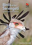 Birds of the Serengeti: And Ngorongoro Conservation Area (WILDGuides)