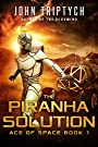 The Piranha Solution: A Hard Science Fiction Technothriller (Ace of Space Book 1)