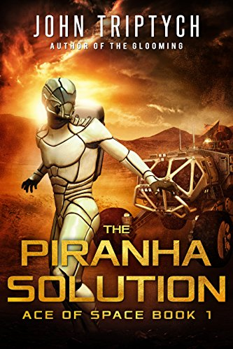 The Piranha Solution: A Hard Science Fiction Technothriller (Ace of Space Book - Andy Braun