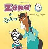 Zena the Zebra, Hannah R. S. Hayes, 1486600573