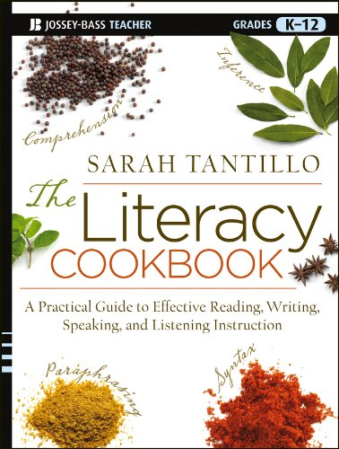 Effective Reading Instruction - The Literacy Cookbook: A Practical Guide to Effective Reading, Writing, Speaking, and Listening Instruction