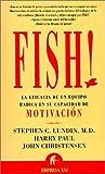 img - for Fish! La Eficacia de un Equipo Radica en su Capacidad de Motivacion (Spanish Edition) by Stephen C. Lundin, Harry Paul, John Christensen (2001) Paperback book / textbook / text book