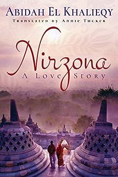 Nirzona (A Love Story) by [El Khalieqy, Abidah]