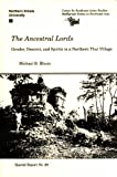 The Ancestral Lords : Gender, Descent, and Spirits in a Northern Thai Village, Rhum, Michael R., 1877979791