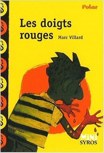 Les Doigts rouges   Villard, Marc. Auteur