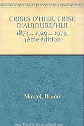 CRISES D'HIER, CRISE D'AUJOURD'HUI 1873... 1929... 1973, 4ème édition