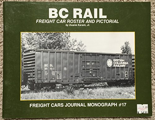 BC Rail Freight Car Roster and Pictorial (Freight Cars Journal Monograph No. 17)