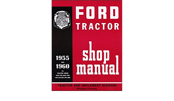 1955-1960 ford 600 thru 901 series tractor repair shop manual     on