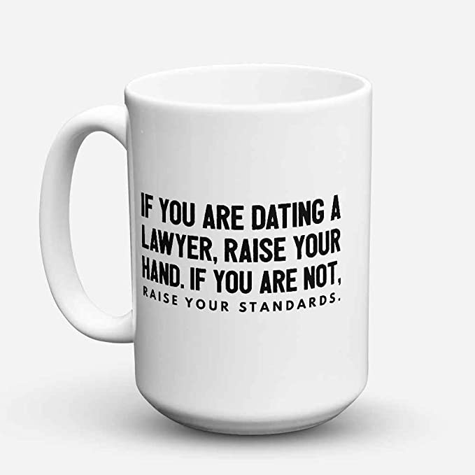 Lawyer Coffee Mug Lawyer Coffee Cup Funny Gift For Lawyers Dating A Lawyer Best Present For Lawyer 15oz Kitchen Dining