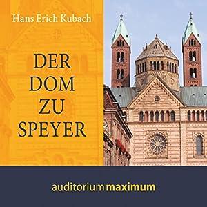 Der Dom zu Speyer Hörbuch