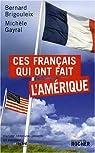 Ces Français qui ont fait l'Amérique par Brigouleix