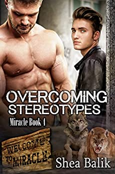 Overcoming Stereotypes (Miracle Book 4) by [Balik, Shea]