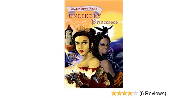 Unlikely Princesses! - Kindle edition by Melinique Sanz. Literature & Fiction Kindle eBooks @ Amazon.com.