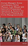 Events Manager; Event Coordinator; Event Planner; Last-Minute Job Interview Preparation Questions & Answers for Any Event Planning and Event Management Jobs