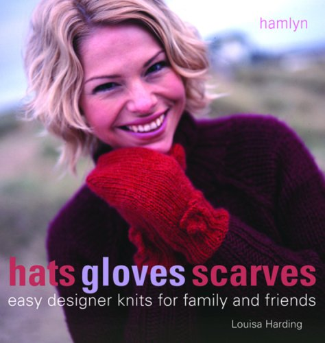 Friend Knit Hat - Hats Gloves Scarves: Easy Designer Knits for Family and Friends