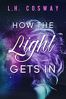 How the Light Gets In (Cracks Book 2) by [Cosway, L.H.]