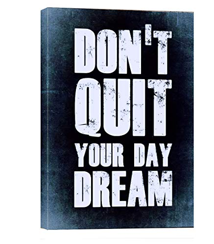 Don't Quit Your Day Dream Motivational Canvas Wall Art -Inspirational Office Wall Art Poster Quotes - Canvas Artwork Picture Print Framed for Home Office Farm Wall Decor -12