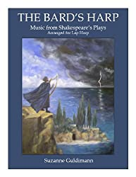 The Bard's Harp: Music from Shakespeare's Plays Arranged for Lap Harp