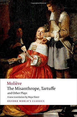 (The Misanthrope, Tartuffe, and Other Plays (Oxford World's Classics))