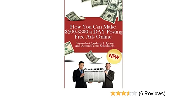 amazoncom how you can make 200 300 a day posting free ads online ebook barbara nelson kindle store