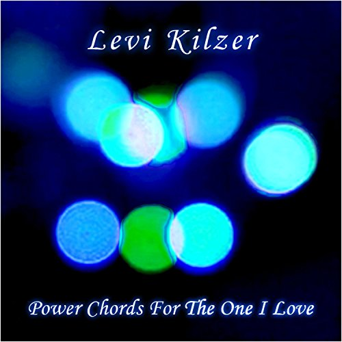 Power Chords for the One I Love by Levi Kilzer on Amazon Music ...