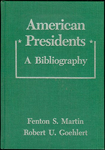 American Presidents: A Bibliography
