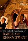 img - for The Oxford Handbook of Dance and Reenactment (Oxford Handbooks) book / textbook / text book