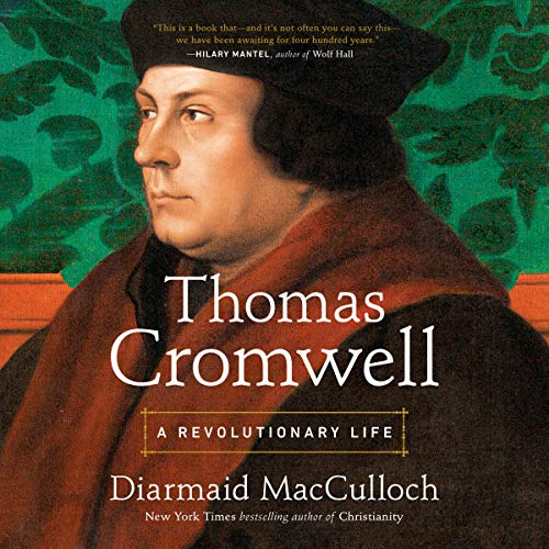 Thomas Cromwell: A Revolutionary Life by Penguin Audio