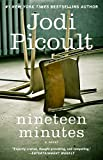 Nineteen Minutes: A novel by  Jodi Picoult in stock, buy online here