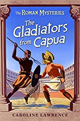 The Gladiators from Capua (The Roman Mysteries) (Vol 8)