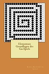 Elementare Grundlagen des Go-Spiels (German Edition)