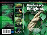 Ayahuasca Religions : A Comprehensive Bibliography and Critical Essays, Labate, Beatriz and Santana de Rose, Isabel, 0979862213